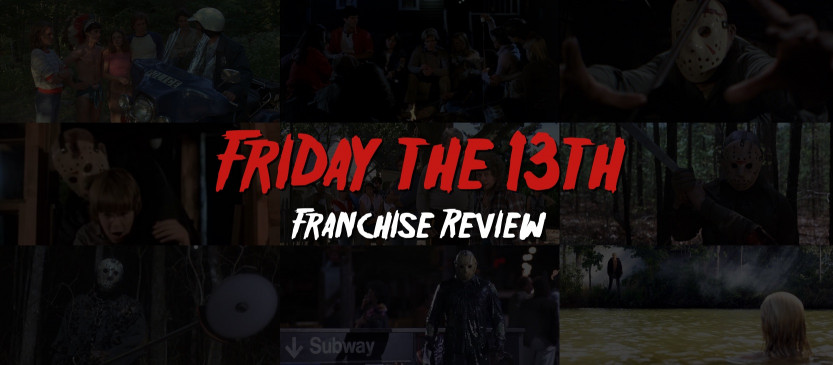 Friday the 13th Franchise - Film Reviews