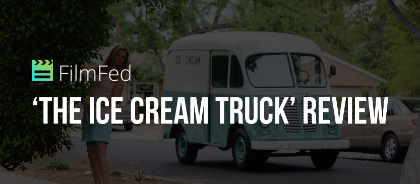 'The Ice Cream Truck' Review