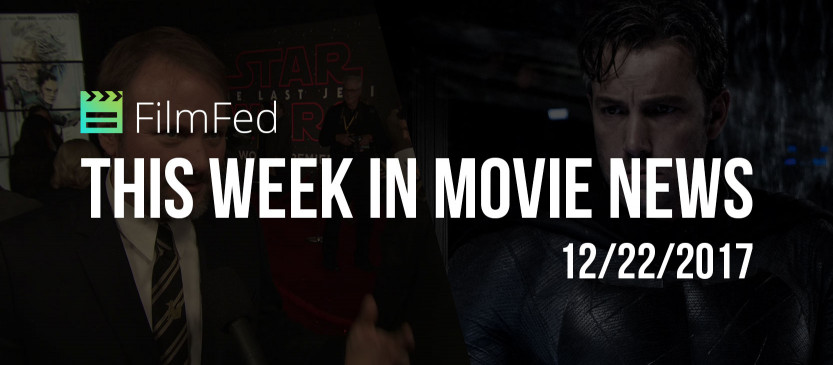 This Week In Movie News - 12/22/2017