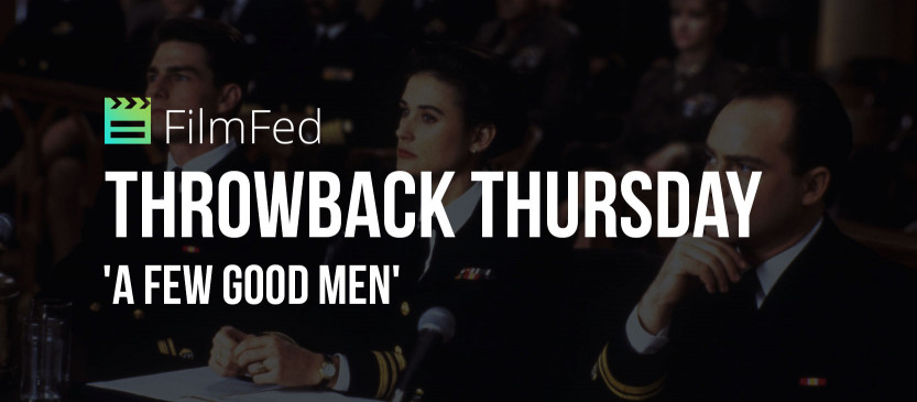 Throwback Thursday: 'A Few Good Men' Review