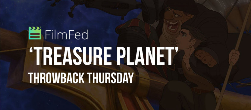 Throwback Thursday: 'Treasure Planet' Review