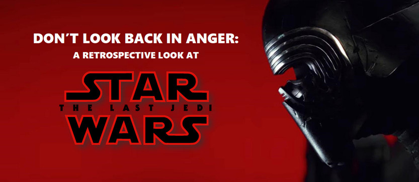 Don't look back in anger: a retrospective look at The Last Jedi