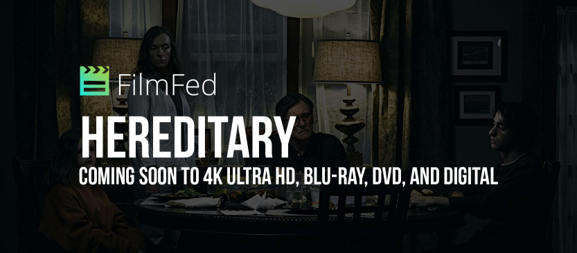 HEREDITARY is coming to 4K Ultra HD, Blu-Ray, DVD, and Digital on September 4th