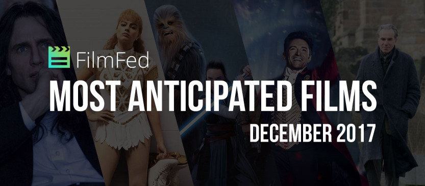 Most Anticipated Films - December 2017