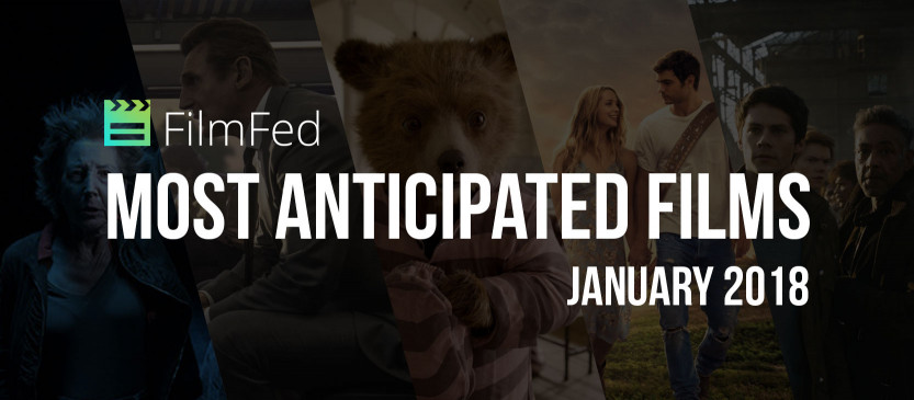 Most Anticipated Films - January 2018