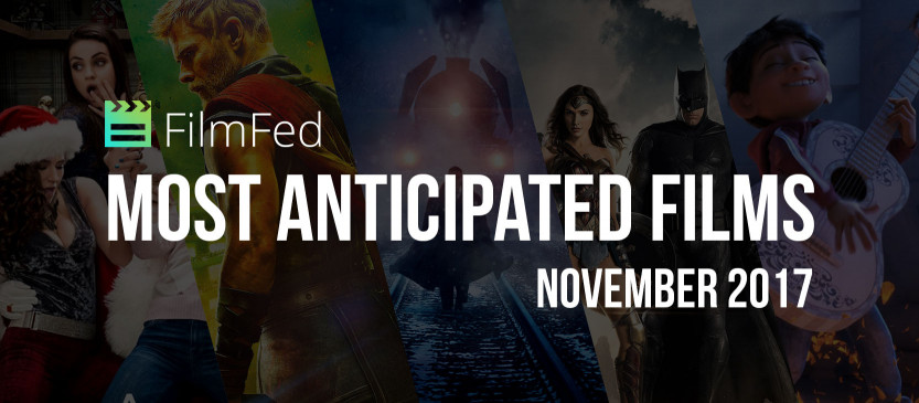Most Anticipated Films - November 2017