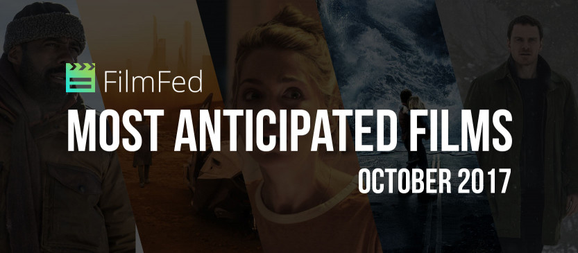 Most Anticipated Films - October 2017