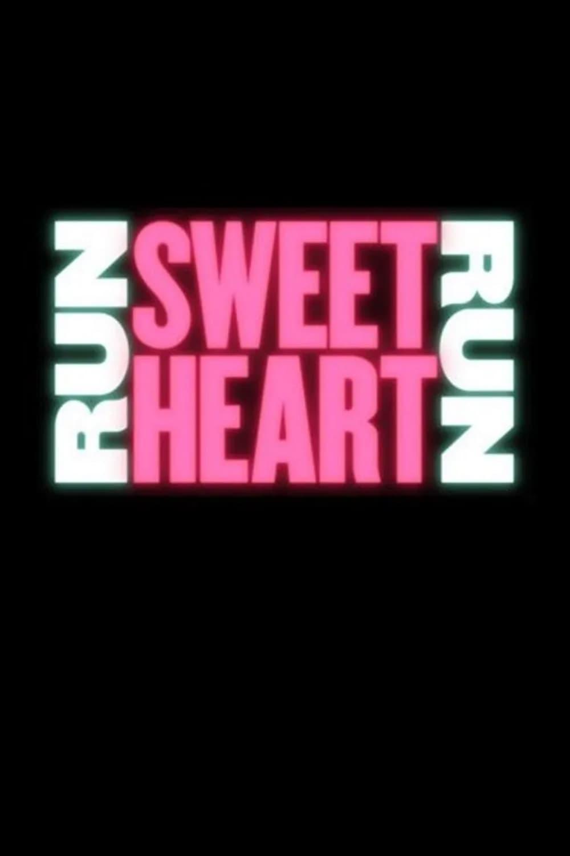 Run Sweetheart Run (2020)