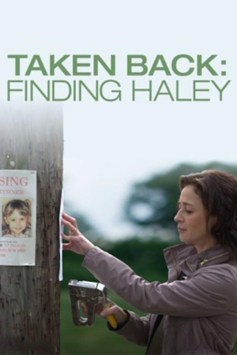 Taken Back: Finding Haley (2012)