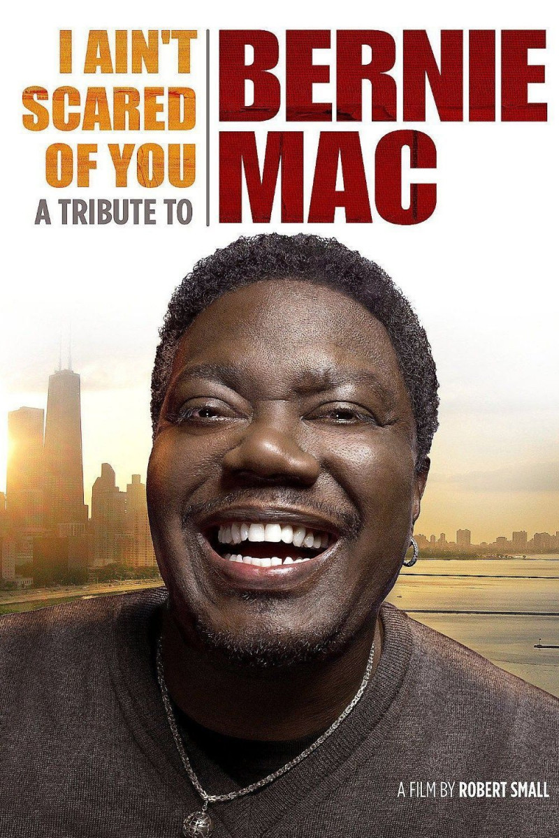 I Ain't Scared of You: A Tribute to Bernie Mac (2012)