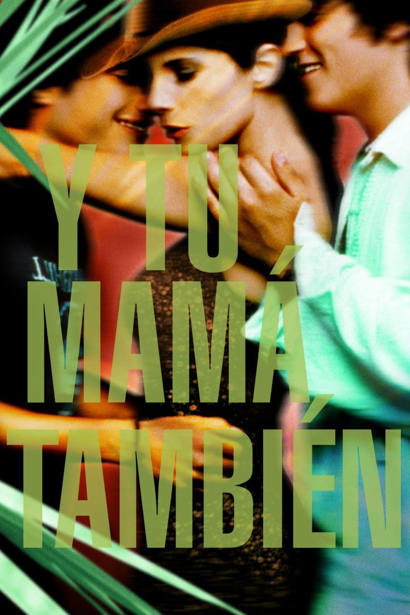 Y Tu Mamá También (2002)