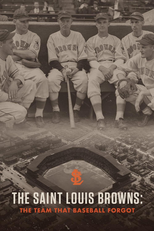 The Saint Louis Browns: The Team That Baseball Forgot (2018)