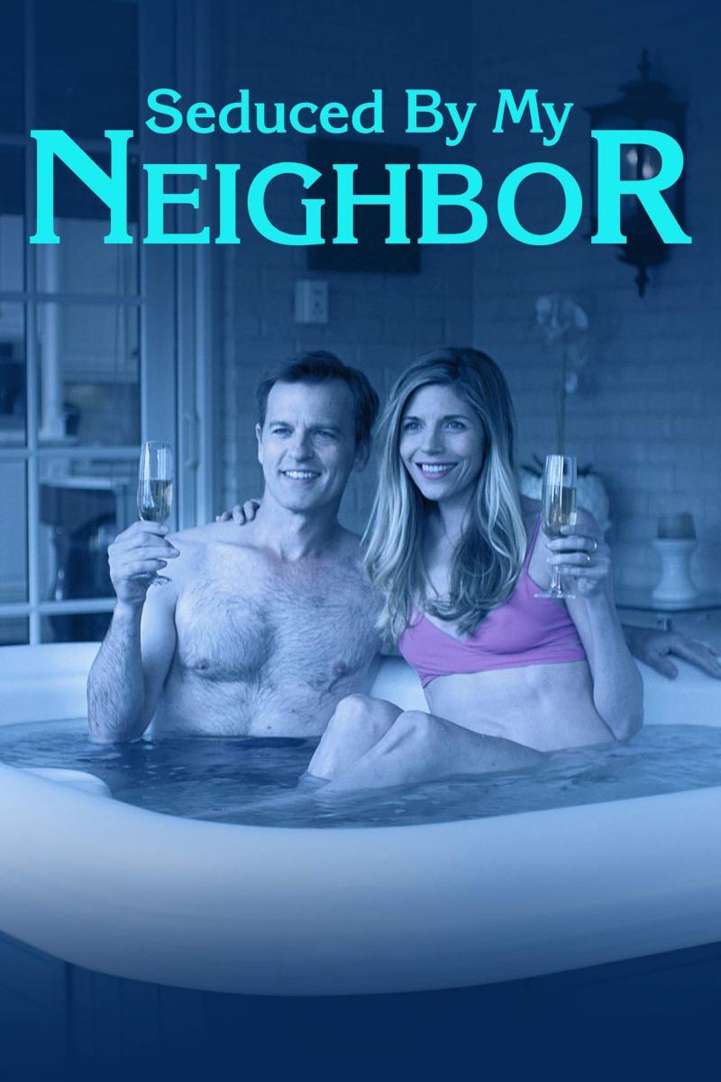 Seduced by My Neighbor (2018)