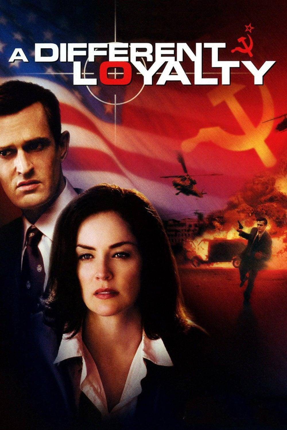 A Different Loyalty (2004)