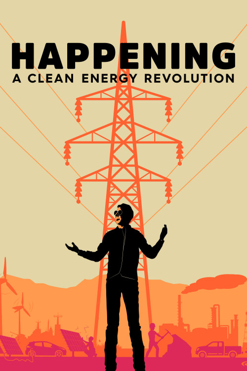 Happening: A Clean Energy Revolution (2017)