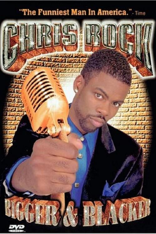 Chris Rock: Bigger & Blacker (1999)