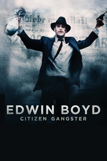 Edwin Boyd: Citizen Gangster (2012)