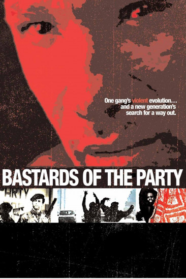 Bastards of the Party (2005)