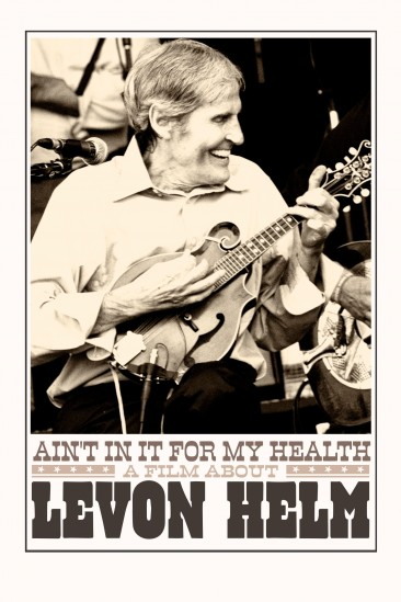 Ain't in It for My Health: A Film About Levon Helm (2010)