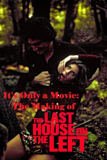 It's Only a Movie: The Making of 'Last House on the Left' (2002)