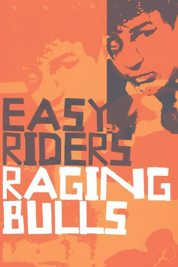 Easy Riders, Raging Bulls (2003)