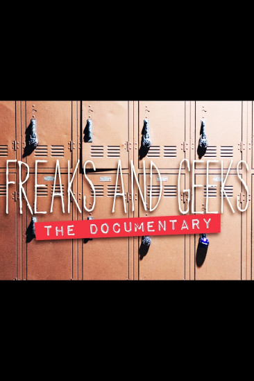 Freaks and Geeks: The Documentary (2018)