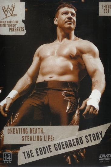 Cheating Death, Stealing Life: The Eddie Guerrero Story (2004)