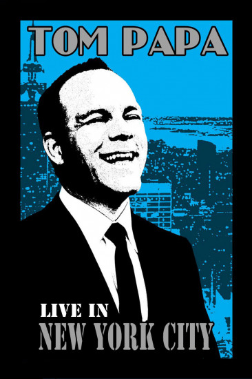 Tom Papa: Live in New York City (2011)