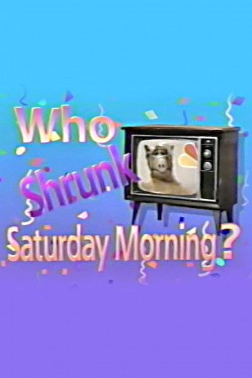 Who Shrunk Saturday Morning? (1989)