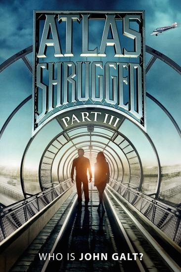 Atlas Shrugged Part III: Who is John Galt? (2014)