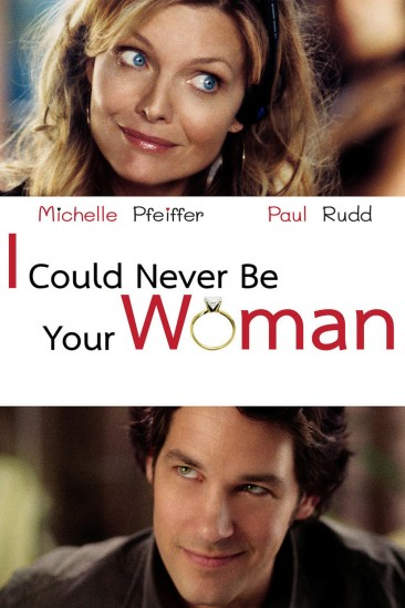 I Could Never Be Your Woman (2007)