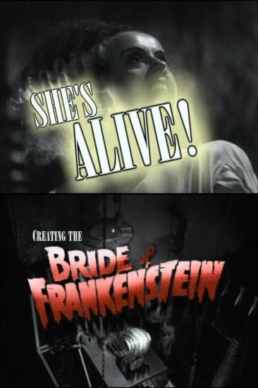 She's Alive! Creating the Bride of Frankenstein (1999)