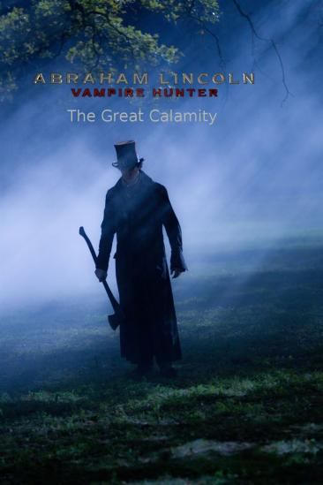 Abraham Lincoln Vampire Hunter: The Great Calamity (2012)