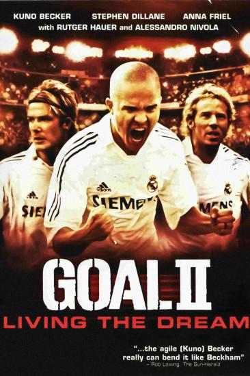 Goal! II: Living the Dream (2007)