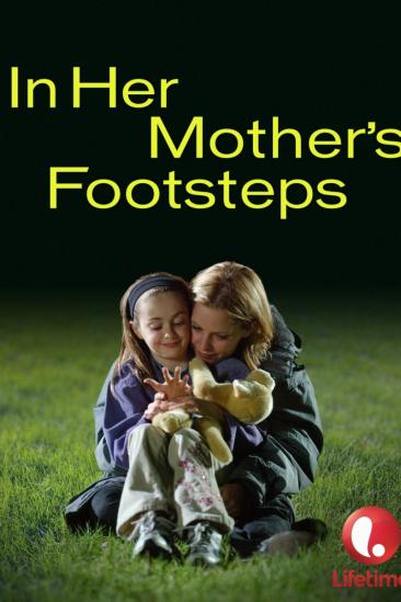 In Her Mother's Footsteps (2006)