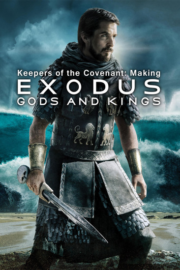 Keepers of the Covenant: Making Exodus: Gods and Kings (2015)