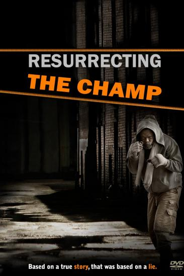 Resurrecting the Champ (2007)
