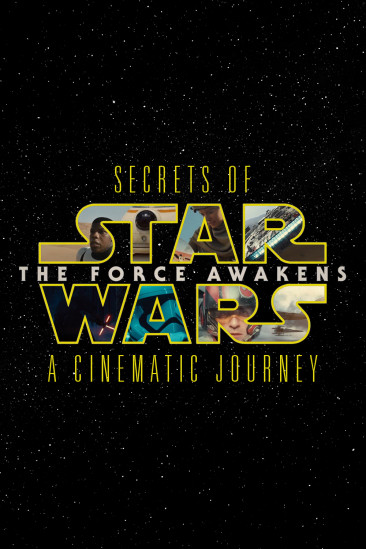 Secrets of the Force Awakens: A Cinematic Journey (2016)