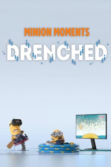 Minion Moments: Drenched (2017)