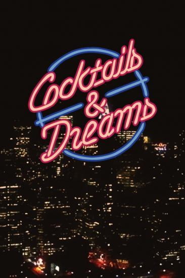 Cocktails & Dreams (2015)