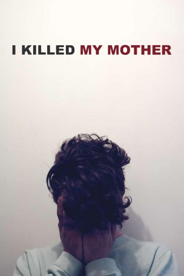 I Killed My Mother (2009)