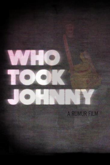 Who Took Johnny (2014)