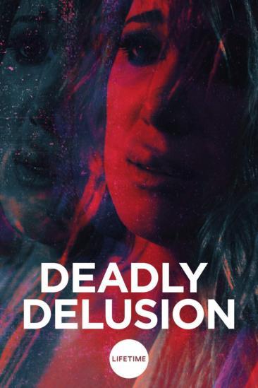 Deadly Delusion (2018)