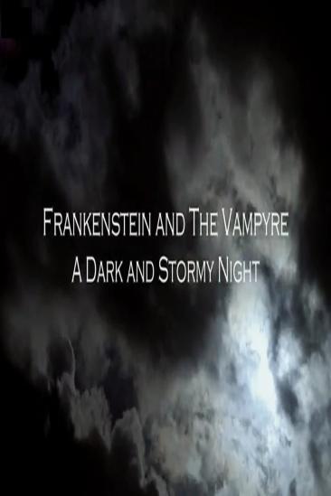 Frankenstein and the Vampyre: A Dark and Stormy Night (0000)