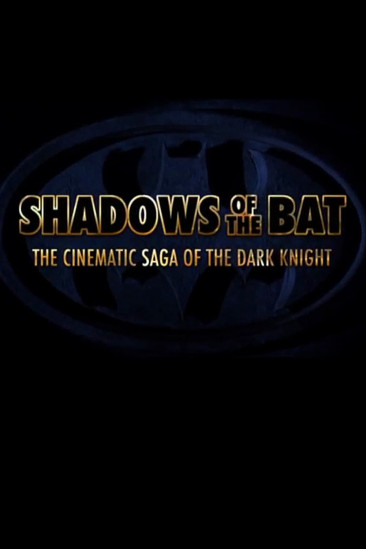 Shadows of the Bat: The Cinematic Saga of the Dark Knight (2005)