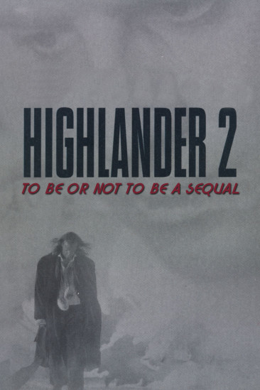 Highlander 2: To Be or Not to Be a Sequel (2001)
