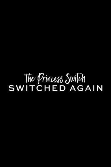 The Princess Switch: Switched Again (2020)