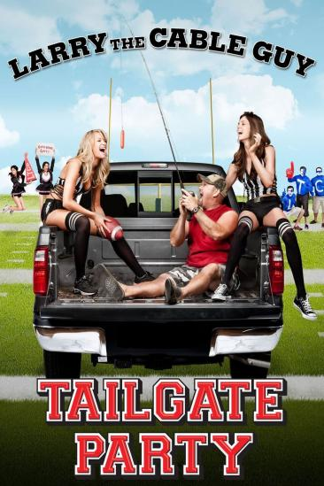 Larry the Cable Guy: Tailgate Party (2010)