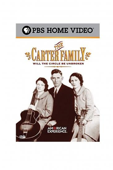 The Carter Family: Will the Circle Be Unbroken (2005)
