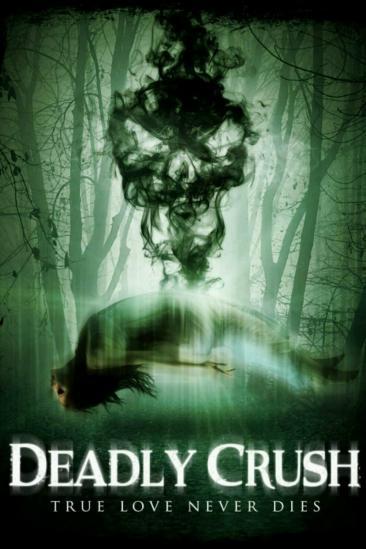 Deadly Crush (2018)